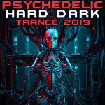 Psychedelic Hard Dark Trance 2019