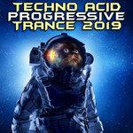 Techno Acid Progressive Trance 2019 (Explicit)