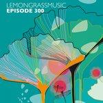 Lemongrassmusic Episode 300