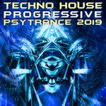 Techno House Progressive Psy Trance 2019