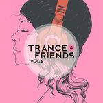 Trance 4 Friends Vol 6