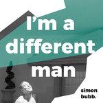 I'm A Different Man