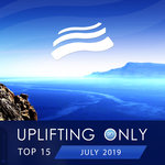 Uplifting Only Top 15/July 2019