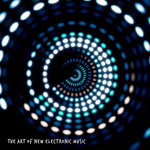 The Art Of New Electronic Music