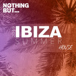 Nothing But... Ibiza Summer 2019 House