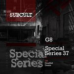 SUB CULT Special Series EP 37 - G8