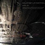 Solid Berlin Techno Vol 6 (Panorama Of Underground, Tech House & Deep Minimal Quality Club Sound)