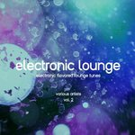 Electronic Lounge (Electronic Flavored Lounge Tunes) Vol 2