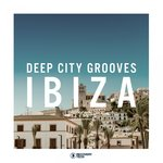 Deep City Grooves Ibiza Vol 5