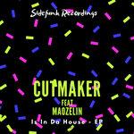 Cutmaker Is In Da House (feat Maozelin)
