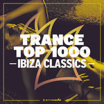 Trance Top 1000 - Ibiza Classics