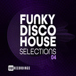 Funky Disco House Selections Vol 04