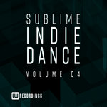 Sublime Indie Dance Vol 04
