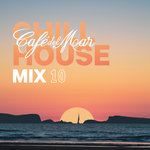 Cafe Del Mar Chill House Mix 10