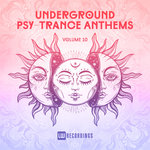 Underground Psy-Trance Anthems Vol 10