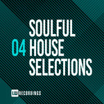 Soulful House Selections Vol 04