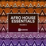 Afro House Essentials Vol 10