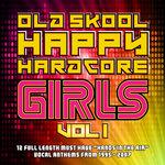 Old Skool Happy Hardcore Girls Vol 1