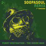 "The Inside Man (Soopasoul Remix 7"" Versions)"