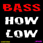 Bass How Low