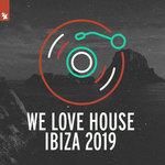 We Love House - Ibiza 2019