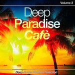 Deep Paradise Cafe Vol 3: Deep-House Rhythms Selection