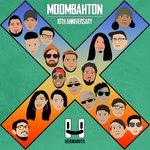 Moombahton 10 Year Anniversary (Explicit)