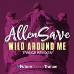 Wild Around Me (Trance Remixes)