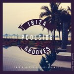 Ibiza Poolside Grooves Vol 11