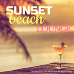 Sunset Beach Lounge: The Best Chill Out Music For My Beach Party