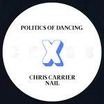 Politics Of Dancing X Chris Carrier & Nail