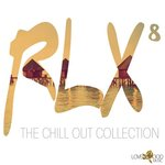 Rlx 8 The Chill Out Collection