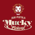 Mucky Weekend (The Remixes) (Explicit)