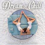 Dream & Chill