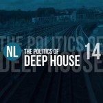 The Politics Of Deep House Vol 14