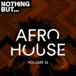 Nothing But... Afro House Vol 13