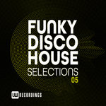 Funky Disco House Selections Vol 05
