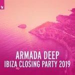 Armada Deep Ibiza Closing Party 2019