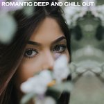 Romantic Deep And Chill Out