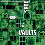 Reggaematic Presents: Dubs From The Vaults