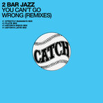 You Can't Go Wrong (Remixes)