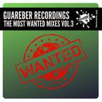 Guareber Recordings The Most Wanted Mixes Vol 3