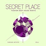 Secret Place (Fashion Deep-House Nights) Vol 4