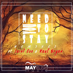 Need You To Stay Remixes I