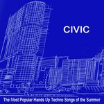 Civic (The Most Popular Hands Up Techno Songs Of The Summer 2019) & DJ Mix