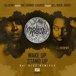 DJ Kemit Presents: Wake Up Stand Up