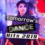 Tomorrow's Dance Hits 2019