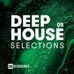 Deep House Selections Vol 05