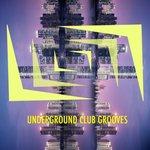 Underground Club Grooves