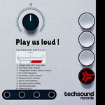 Techsound Extra 31: Play Us Loud